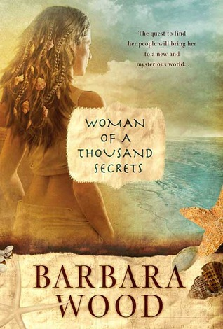 Woman of a Thousand Secrets by Barbara Wood