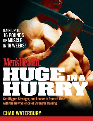 Men's Health Huge in a Hurry by Chad Waterbury