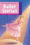 The Kingfisher Treasury of Ballet Stories (Kingfisher Treasury of - vol.10(reissue))