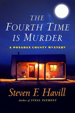 The Fourth Time Is Murder (Posadas County Mystery, #6)