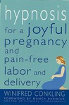 Hypnosis for a Joyful Pregnancy and Pain-Free Labor and Delivery