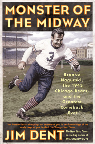 Free Download Monster of the Midway: Bronko Nagurski, the 1943 Chicago Bears, and the Greatest Comeback Ever PDF by Jim Dent