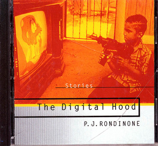 The Digital Hood and Other Stories by P. J. Rondinone