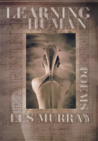 Learning Human by Les Murray