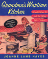Grandma's Wartime Kitchen: World War II and the Way We Cooked