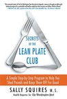 Secrets of the Lean Plate Club: A Simple Step-by-Step Program to Help You Shed Pounds and Keep Them Off for Good