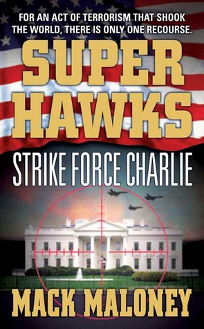 Strike Force Charlie (Superhawks, #3)