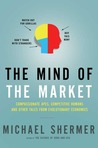 The Mind of the Market by Michael Shermer