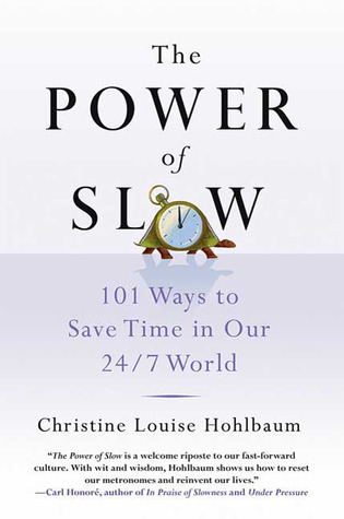 Review The Power of Slow: 101 Ways to Save Time in Our 24/7 World DJVU
