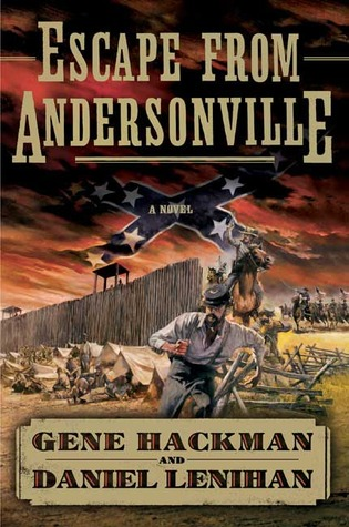 Escape from Andersonville by Gene Hackman