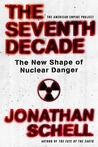 The Seventh Decade: The New Shape of Nuclear Danger [American Empire Project] (American Empire Project)