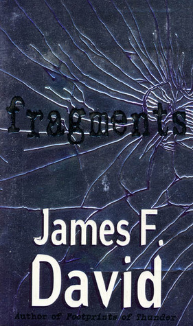 Fragments by James F. David