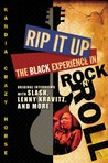 Rip it Up: The Black Experience in Rock 'n' Roll