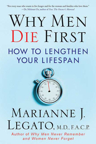 Why Men Die First: How to Lengthen Your Lifespan