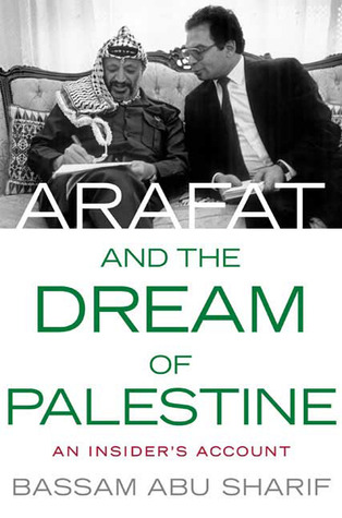Arafat and the Dream of Palestine: An Insider