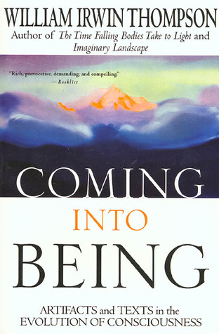 Coming Into Being by William Irwin Thompson