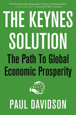 The Keynes Solution by Paul Davidson