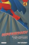 Superheroes!: Capes and Crusaders in Comics and Films
