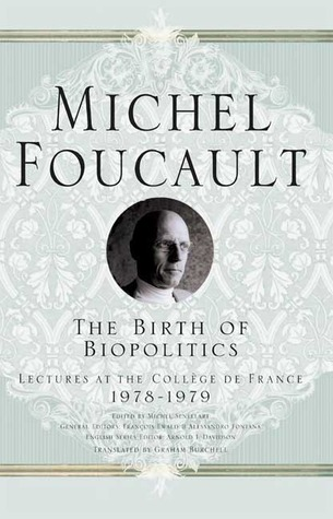 The Birth of Biopolitics by Michel Foucault