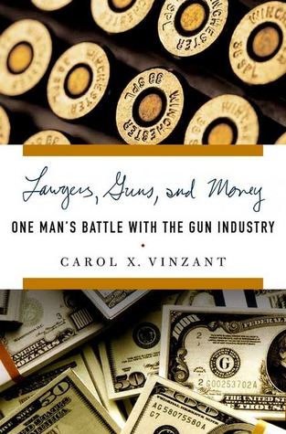 Lawyers, Guns, and Money by Carol Vinzant