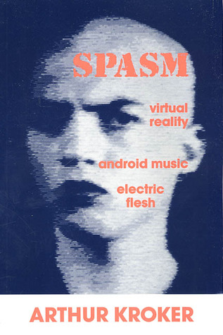 Spasm: Virtual Reality, Android Music and Electric Flesh