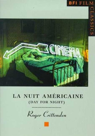 La Nuit americaine (Day for Night) (BFI Film Classics)