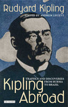 Kipling Abroad: Traffics and Discoveries from Burma to Brazil