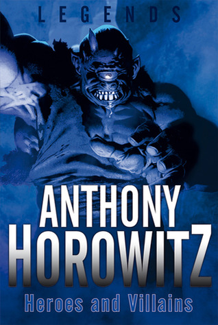 Heroes and Villians by Anthony Horowitz