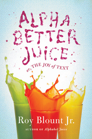 Alphabetter Juice by Roy Blount Jr.