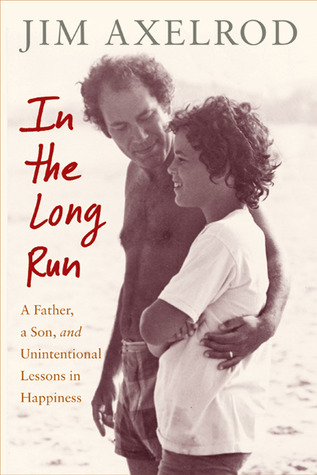 In the Long Run by Jim Axelrod