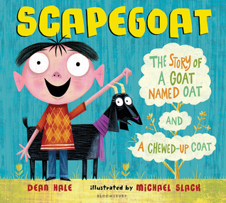 Scapegoat: The Story of a Goat Named Oat and a Chewed-Up Coat
