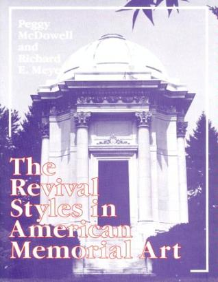 The Revival Styles in American Memorial Art by Peggy McDowell