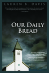 Our Daily Bread by Lauren B. Davis