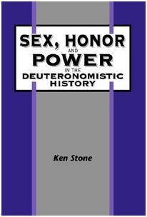 Sex, Honor, and Power in the Deuteronomistic History by Ken Stone