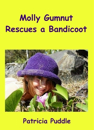 Molly Gumnut Rescues a Bandicoot by Patricia Puddle