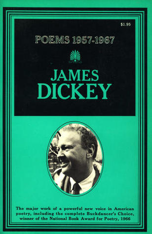 James Dickey Poems 1957-1967 by James Dickey