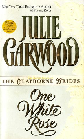 One White Rose by Julie Garwood