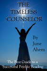 The Timeless Counselor/A Complete Consumer's Guide to a Psychic Reading