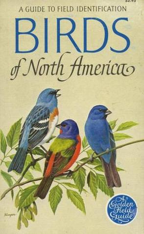 Birds of North America: A Guide to Field Identification, Chandler S Robbins; Bertel Bruun; Herbert S Zim
