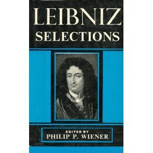 Selections by Gottfried Wilhelm Leibniz