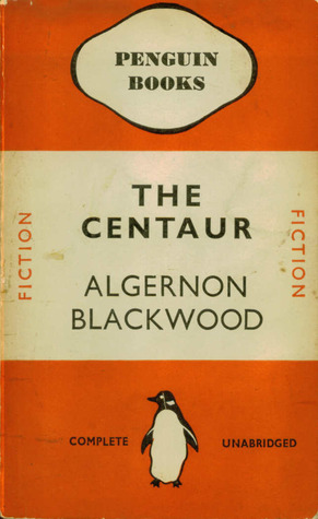 The Centaur by Algernon Blackwood