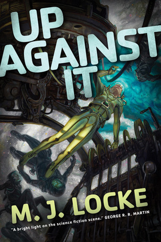 Up Against It by M.J. Locke