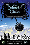 The Celestial Globe by Marie Rutkoski
