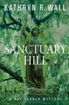 Sanctuary Hill by Kathryn R. Wall