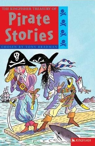 The Kingfisher Treasury of Pirate Stories (Kingfisher Treasury of (vol.5- reissue))