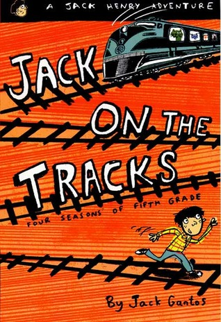 Jack on the Tracks by Jack Gantos