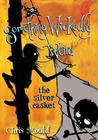 The Silver Casket (Something Wickedly Weird, #3)
