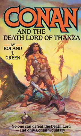 Download free Conan and the Death Lord of Thanza (Adventures of Conan) by Roland J. Green PDF