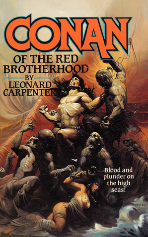 Conan of the Red Brotherhood by Leonard P. Carpenter
