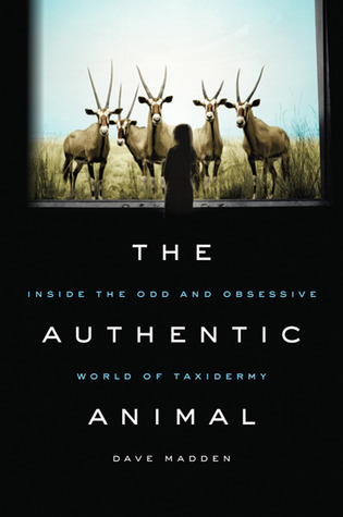 The Authentic Animal by Dave  Madden